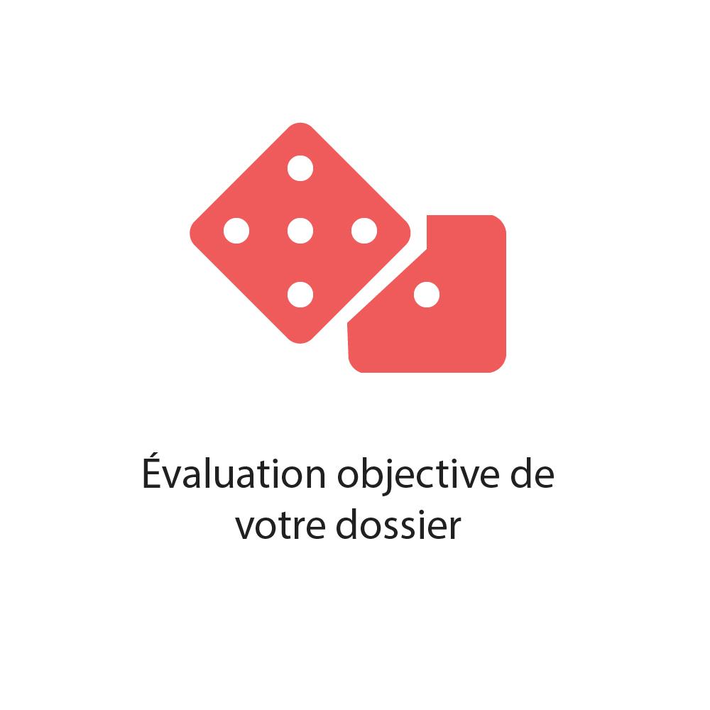 Évaluation objective de votre dossier